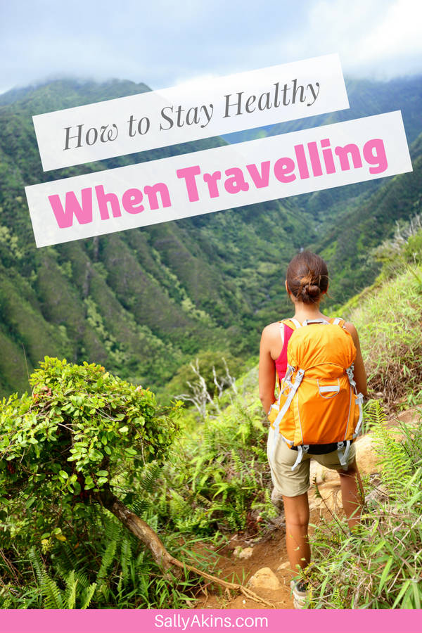 Follow these tops tips to help stay in great health while you're travelling