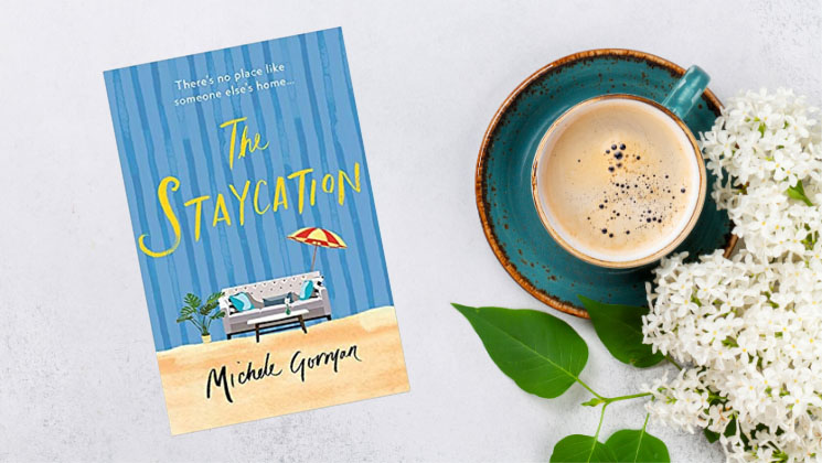 Michele Gorman's new novel sees two families swap homes for a Staycation of a lifetime!